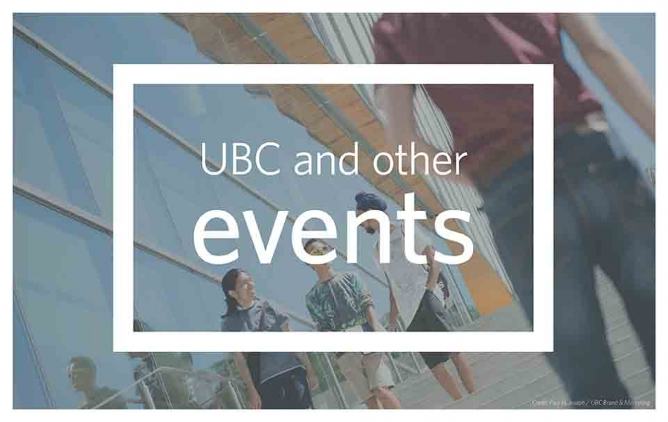 A picture of students talking in front of a building on the UBC Vancouver campus with the text UBC and other events overlaid