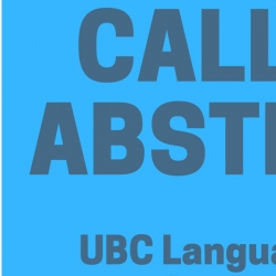 A clip of the Call for Abstracts poster, with light and darker blue squares, and blue text saying Deadline February 24th 5pm and Call for Abstracts UBC Language Sciences
